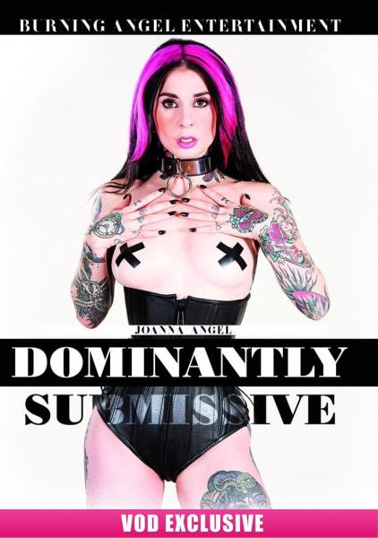 Joanna Angel Dominantly Submissive (2016)