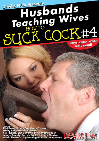 Husbands Teaching Wives How To Suck Cock 4 (2013)
