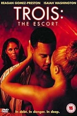 Trois 3: The Escort (2004)